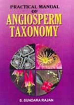 Practical Manual of Angiosperm Taxonomy