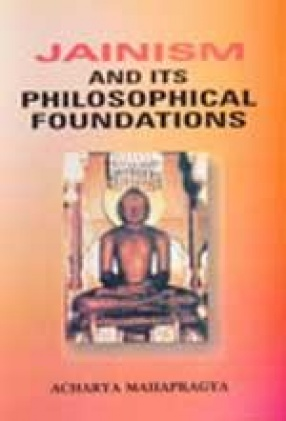 Jainism and Its Philosophical Foundations