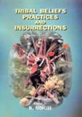 Tribal Beliefs Practices and Insurrections