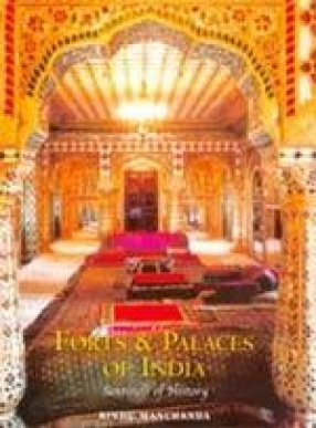 Forts & Palaces of India: Sentinels of History