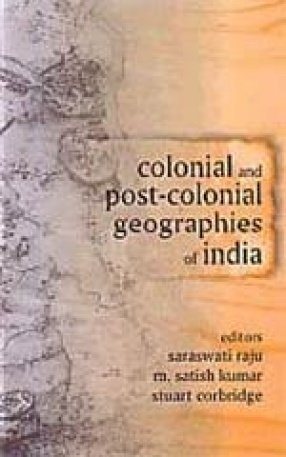 Colonial and Post-Colonial Geographies of India