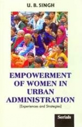 Empowerment of Women in Urban Administration: Experiences and Strategies