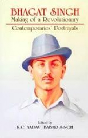 Bhagat Singh: Making of a Revolutionary