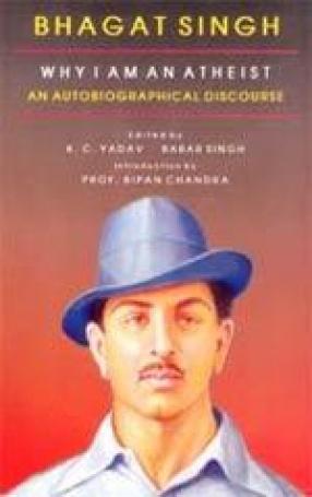 Bhagat Singh: Why I Am an Atheist