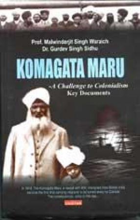 Komagata Maru: A Challenge to Colonialism Key Documents
