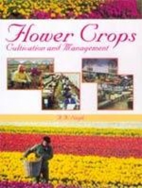 Flower Crops: Cultivation & Management