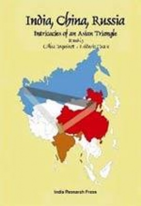 India, China, Russia: Intricacies of an Asian Triangle