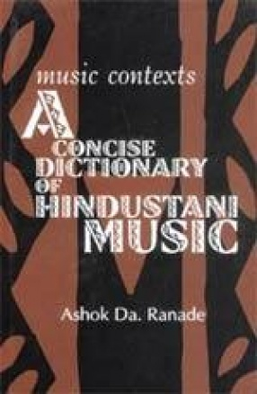Music Contexts: A Concise Dictionary of Hindustani Music