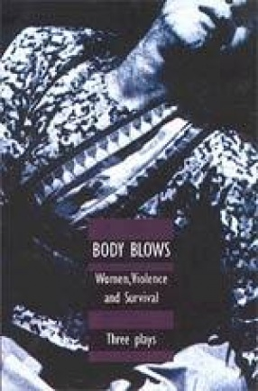 Body Blows: Women, Violence and Survival