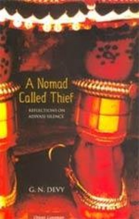 A Nomad Called Thief: Reflections on Adivasi Silence