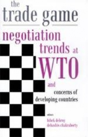 The Trade Game: Negotiation Trends at WTO and Concerns of Developing Countries