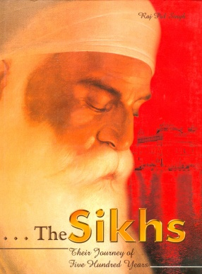The Sikhs: Their Journey of Five Hundred Years