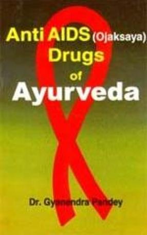 Anti AIDS (Ojaksaya) Drugs of Ayurveda