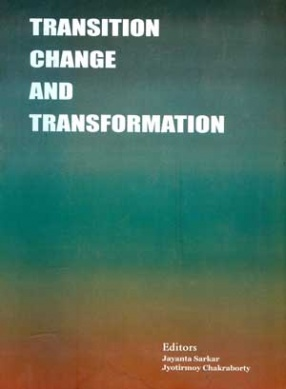 Transition, Change and Transformation: Impacting the Tribes in India