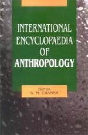 International Encyclopaedia of Anthropology (In 12 Volumes)