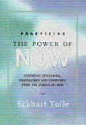 Practicing: The Power of Now : Essential Teachings, Meditations and Exercises from the Power of Now