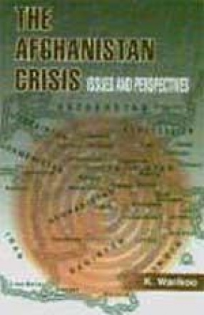 The Afghanistan Crisis: Issues and Perspectives