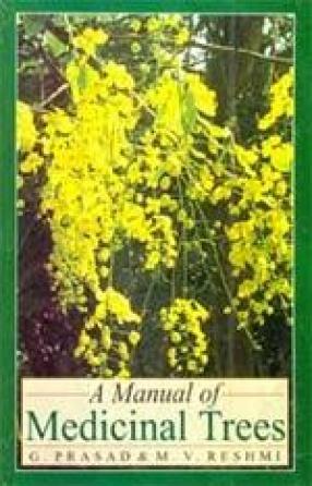 A Manual of Medicinal Trees
