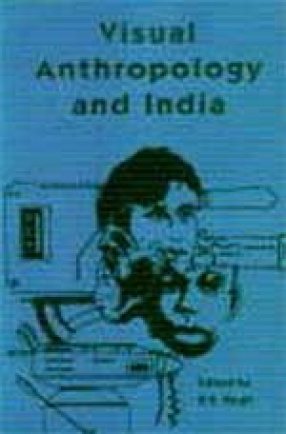 Visual Anthropology and India: Proceedings of a Seminar