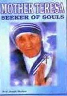 Mother Teresa: Seeker of Souls