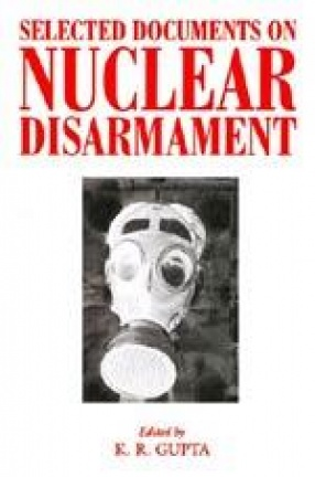 Selected Documents on Nuclear Disarmament (In 2 Volumes)
