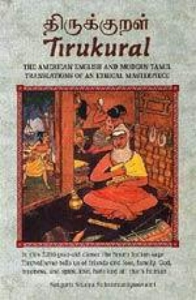 Tirukural: The American English and Modern Tamil Translations of an Ethical Masterpiece