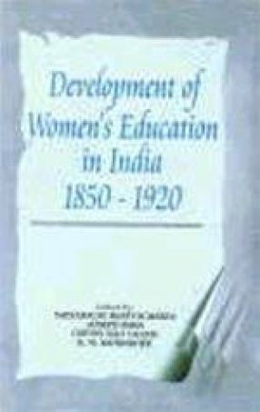 The Development of Women's Education in India: A Collection of Documents 1850-1920