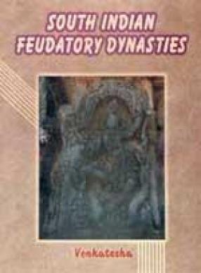 South Indian Feudatory Dynasties