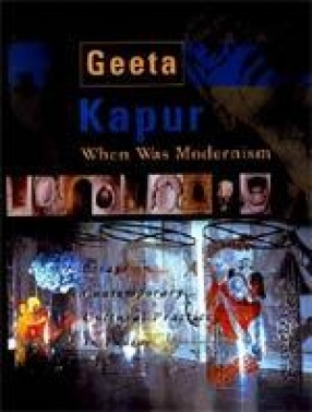 When was Modernism: Essays on Contemporary Cultural Practice in India