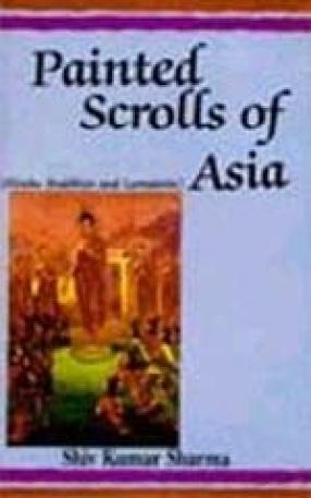 Painted Scrolls of Asia: Hindu, Buddhist and Lamaistic