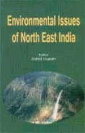 Environmental Issues of North East India