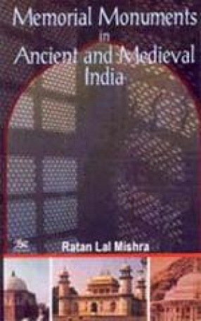 Memorial Monuments in Ancient and Medieval India