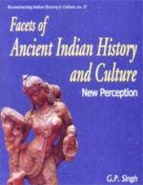 Facets of Ancient Indian History and Culture: New Perception