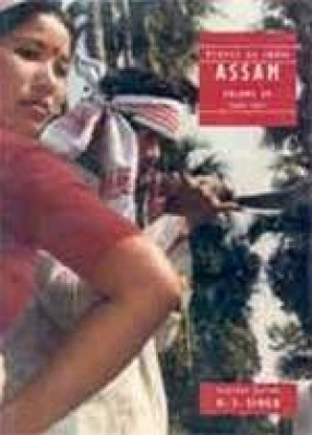 People of India: Assam (Volume: XV In Two Parts)