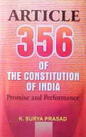 Article 356 of the Constitution of India: Promise and Performance