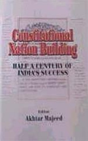 Constitutional Nation Building: Half a Century of India's Success