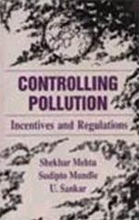 Controlling Pollution: Incentives and Regulations