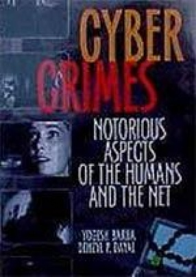 Cyber Crimes: Notorious Aspects of the Humans and the Net (In 4 Volumes)