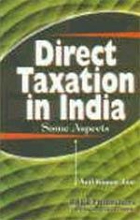 Direct Taxation in India: Some Aspects