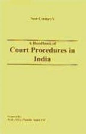 A Handbook of Court Procedures in India