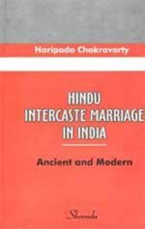 Hindu Intercaste Marriage in India: Ancient and Modern