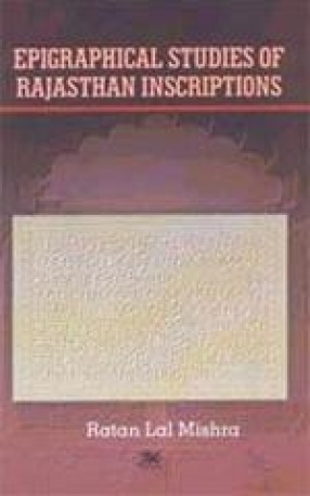 Epigraphical Studies of Rajasthan Inscriptions