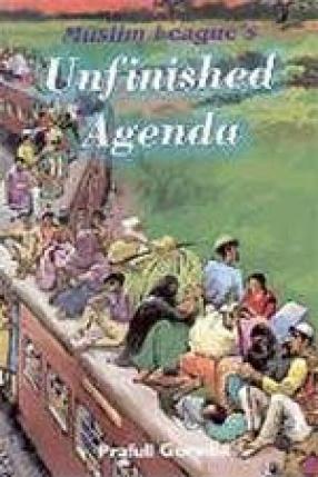 Muslim League's: Unfinished Agenda