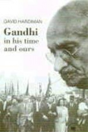 Gandhi: In His Time and Ours