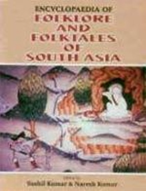Encyclopaedia of Folklore and Folktales of South Asia (In 15 Volumes)