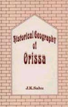 Historical Geography of Orissa
