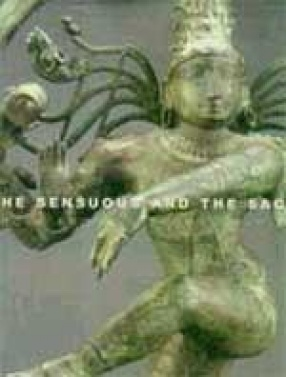 The Sensuous and the Sacred: Chola Bronzes from South India