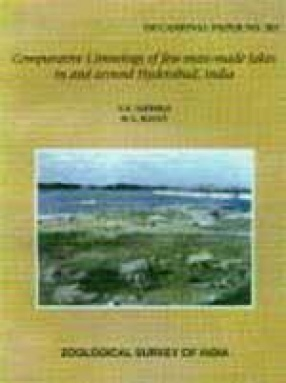 Comparative Limnology of Few Man: Made Lakes in and Around Hyderabad, India