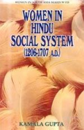 Women in Hindu Social System (1206-1707 A.D.)