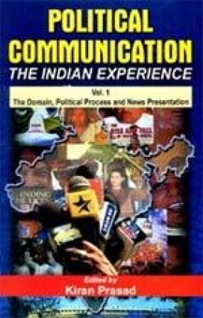 Political Communication: The Indian Experience (In 2 Volumes)
